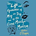 The Life and Opinions of Maf the Dog and of His Friend Marilyn Monroe Audiobook by Andrew O'Hagan Narrated by John Keating