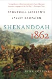 Shenandoah 1862: Stonewall Jackson's Valley Campaign (Civil War America) (1469606828) by Cozzens, Peter