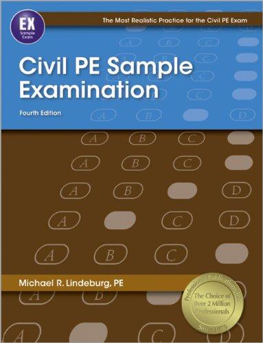 Civil PE Sample Examination, 4th Ed (Most Realistic Practice for Civil Pe Exam)