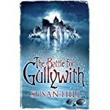 The Battle for Gullywithby Susan Hill