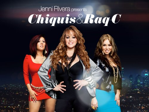 Jenni Rivera Presents: Chiquis & Raq-C Season 1