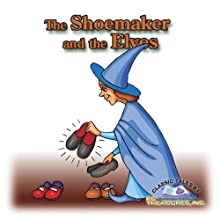 The Shoemaker and the Elves Audiobook by Jacob Grimm, Wilhelm Grimm Narrated by James Mio