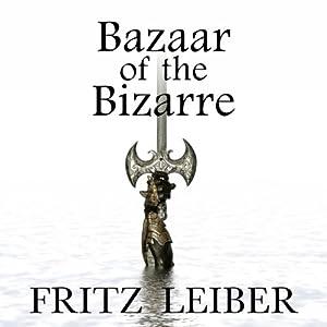Bazaar of the Bizarre Audiobook