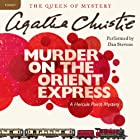 Murder on the Orient Express: A Hercule Poirot Mystery (       UNABRIDGED) by Agatha Christie Narrated by Dan Stevens