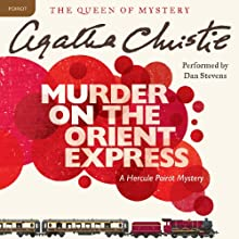 Murder on the Orient Express: A Hercule Poirot Mystery Audiobook by Agatha Christie Narrated by Dan Stevens