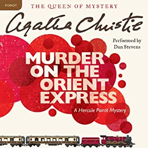 Murder on the Orient Express: A Hercule Poirot Mystery | [Agatha Christie]