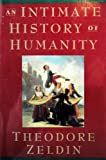 An Intimate History of Humanity (006017160X) by Theodore Zeldin