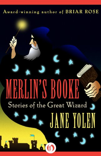 Merlin's Booke: Stories of the Great Wizard