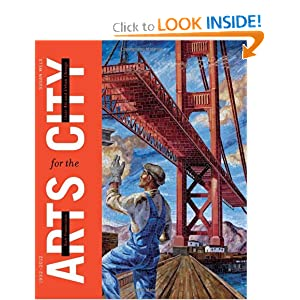 San Francisco: Arts for the City: Civic Art and Urban Change, 1932-2012 BY:jamal mcdaniel