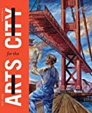 Search : San Francisco: Arts for the City: Civic Art and Urban Change, 1932-2012