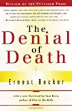 The Denial of Death by Becker,Ernest. [1997] Paperback (0684832402) by Becker