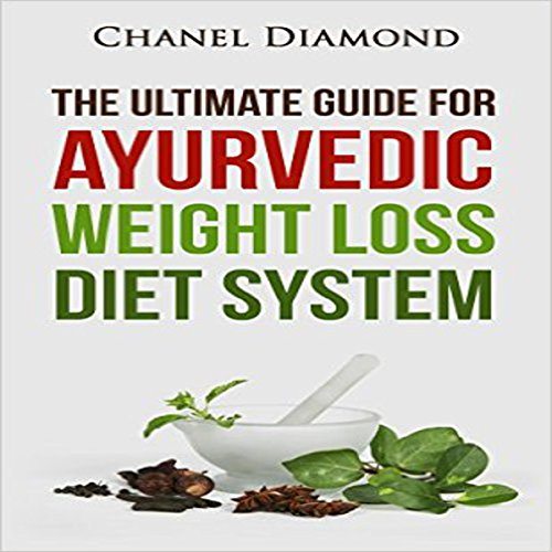 ayurveda-the-ultimate-guide-for-ayurvedic-weight-loss-diet-system