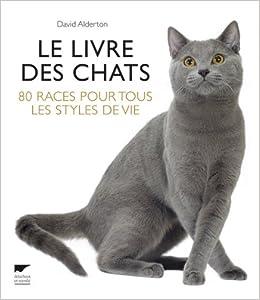 des chats : 80 races pour tous les styles de vie (French) Paperback