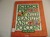 Science fun with peanuts and popcorn (Science Fun Series)