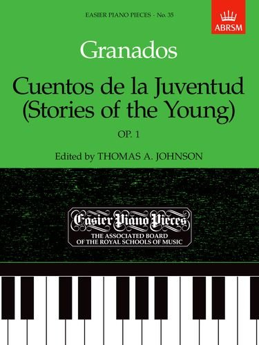 Cuentos de la Juventud (Stories of the Young),   Op.1: Easier Piano Pieces 35 (Easier Piano Pieces (ABRSM))