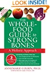 The Whole-Food Guide to Strong Bones:...