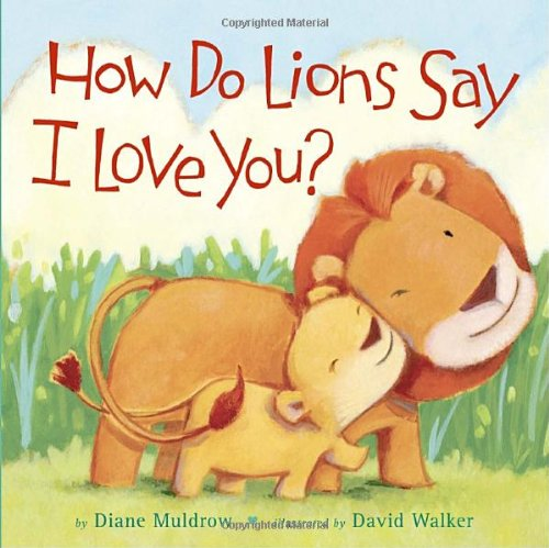 How Do Lions Say I Love You