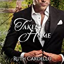 Taken Home Audiobook by Ruth Cardello Narrated by Natalie Ross
