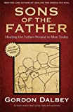 img - for Sons of the Father: Healing the Father-Wound in Men Today book / textbook / text book