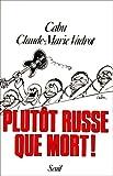 """Afficher """"Plutot russe que mort !"""""""
