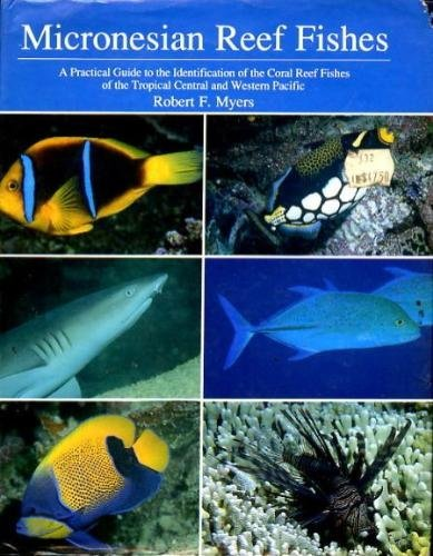 micronesian-reef-fishes-a-practical-guide-to-the-identification-on-the-coral-reef-fishes-of-the-trop