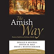 The Amish Way: Patient Faith in a Perilous World | [Donald B. Kraybill, Steven Nolt]