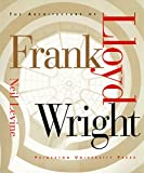 The Architecture of Frank Lloyd Wright (0691033714) by Levine, Neil