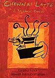 Chennai Latte: A Madras Brew