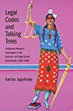 img - for Legal Codes and Talking Trees: Indigenous Women s Sovereignty in the Sonoran and Puget Sound Borderlands, 1854-1946 (The Lamar Series in Western History) book / textbook / text book
