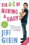 Jeff Green The A-Z Of Having A Baby