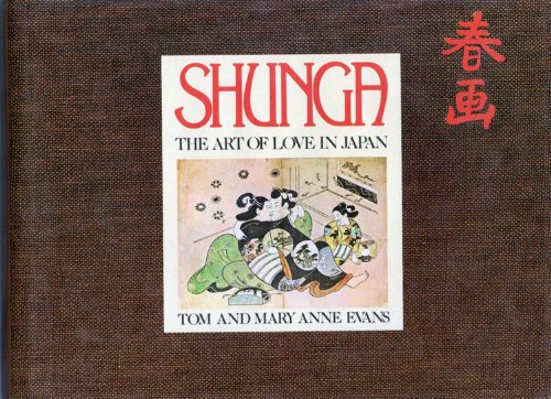 Shunga: The Art of Love in Japan
