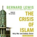 The Crisis of Islam: Holy War and Unholy Terror Audiobook by Bernard Lewis Narrated by Bernard Lewis