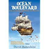 Ocean Boulevard: Adventures On The High Seas: An Epic and Exhilarating Journey All the Way... from a Boy to a Manby David Baboulene