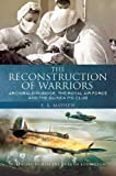 The Reconstruction of Warriors: Archibald McIndoe, the Royal Air Force and the Guinea Pig Club