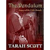 The Pendulum: Legacy of the Celtic Brooch ~ Tarah Scott