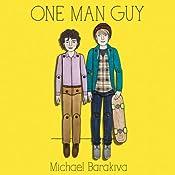 One Man Guy | [Michael Barakiva]