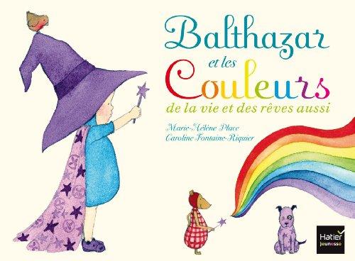 balthazar-et-les-couleurs-de-la-vie-et-des-reves-aussi-pedagogie-montessori