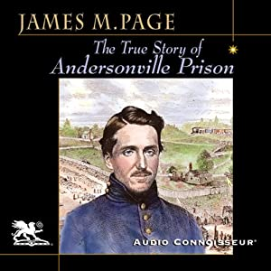 The True Story of Andersonville Prison: A Defense of Major Henry Wirz | [James Madison Page]