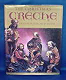 img - for The Christmas Creche: Treasure of Faith, Art, and Theater book / textbook / text book