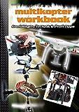 Multikopter-Workbook: Grundlagen, Technik & Profi-Tipps