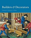 img - for Builders and Decorators - Medieval Craftsmen in Wales book / textbook / text book