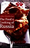Lesley Chamberlain The Food and Cooking of Russia (At Table)