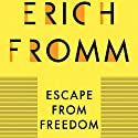 Escape from Freedom Audiobook by Erich Fromm Narrated by Anthony Haden Salerno