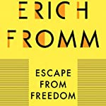 Escape from Freedom | Erich Fromm