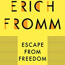Escape from Freedom | Livre audio Auteur(s) : Erich Fromm Narrateur(s) : Anthony Haden Salerno