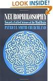 Neurophilosophy: Toward a Unified Science of the Mind-Brain