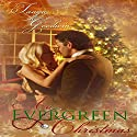 An Evergreen Christmas Audiobook by Tanya Goodwin Narrated by Susan Fouche