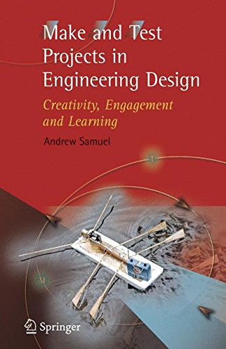 Make and Test Projects in Engineering Design: Creativity, Engagement and Learning (Drafting California Llcs compare prices)