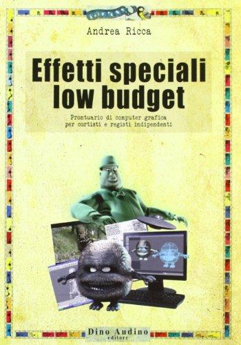 effetti-speciali-low-budget-prontuario-di-computer-grafica-per-cortisti-e-registi-indipendenti