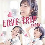 45th Single「LOVE TRIP / しあわせを分けなさい Type B」初回限定盤